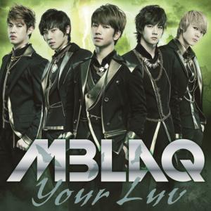 MBLAQ 「Your Luv」05.04 デビュー!! ライブスケジュール